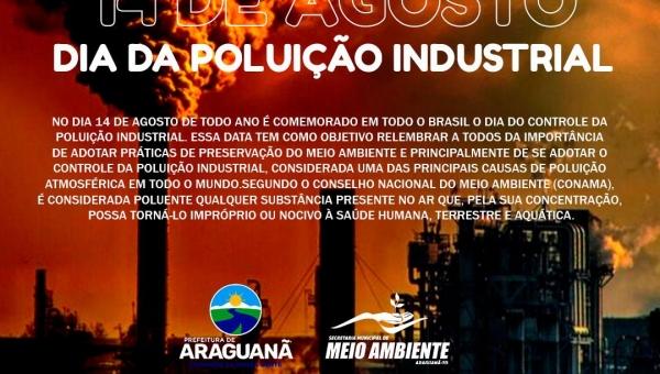 PREFEITURA DE ARAGUANÃ ENFATIZA A IMPORTÂNCIA DE CELEBRAR O DIA DO CONTROLE DA POLUIÇÃO INDUSTRIAL