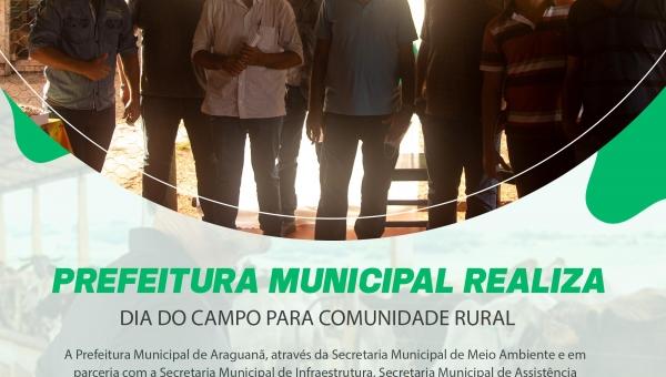 PREFEITURA MUNICIPAL REALIZA DIA DO CAMPO PARA COMUNIDADE RURAL